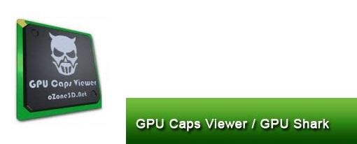 Nuevas versiones de GPU Caps Viewer y GPU Shark