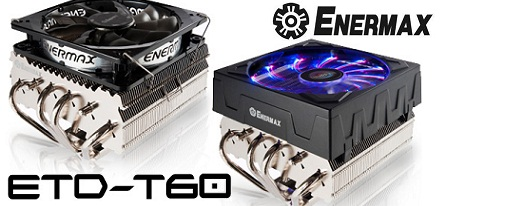 Enermax presenta su serie de CPU Cooler's ETD-T60