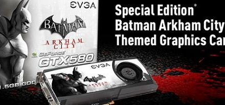 EVGA GeForce GTX 580 Superclocked Special Edition Batman Arkham City