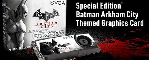 EVGA GeForce GTX 580 Superclocked Special Edition Batman Arkham City