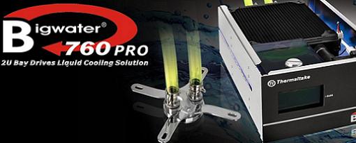 Thermaltake lanza su refrigeración líquida Bigwater 760 Pro