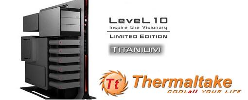 Thermaltake mostrará su case Level 10 Titanium Limited Edition en la Computex